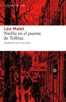 Descargando libro gratis LA NIEBLA EN EL PUENTE DE TOLBIAC FB2 de LEO MALET (Literatura española)