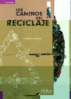 los caminos del reciclaje-virginie manuel-9788493683252