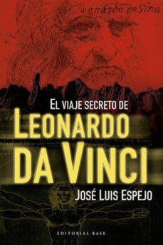 el viaje secreto de leonardo da vinci (ebook)-jose luis espejo-9788493916152