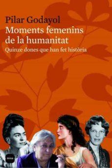 Curiouscongress.es Moments Femenins De La Humanitat: Quinze Dones Que Han Fet Histor Ia Image