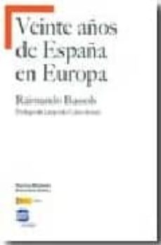 veinte años de españa en europa-raimundo bassols-9788497427852