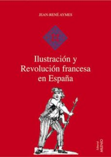 ilustracion y revolucion francesa en españa-jean-rene aymes-9788497431552