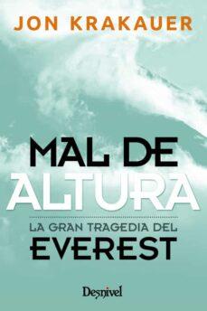 mal de altura: relato personal de la gran tragedia del everest-jon krakauer-9788498291452