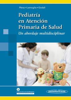 Descargando libros en ipad gratis PEDIATRIA EN ATENCION PRIMARIA DE LA SALUD UN ABORDAJE MULTIDISCIPLINAR 9788498357752 PDF iBook MOBI de ISABEL PEREZ PEREZ