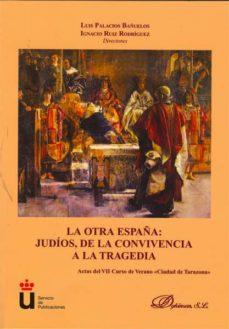 Lofficielhommes.es Otra España: Judios De La Convivencia A La Tragedia Image