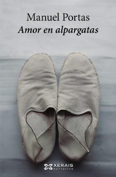 Descargar ebooks para ipad gratis AMOR EN ALPARGATAS de MANUEL PORTAS FB2 9788499148052 in Spanish