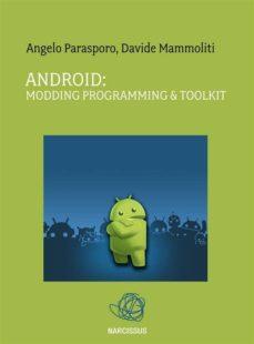 android: modding programming & toolkit (ebook)-angelo parasporo-davide mammoliti-9788869091452