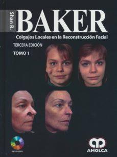 Descargas de libros electrónicos en pdf BAKER COLGAJOS LOCALES EN LA RECONSTRUCCION FACIAL 9789588871752 (Spanish Edition) de BAKER