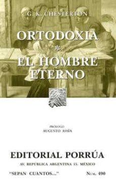 ortodoxia, el hombre eterno-g.k. chesterton-9789700771052