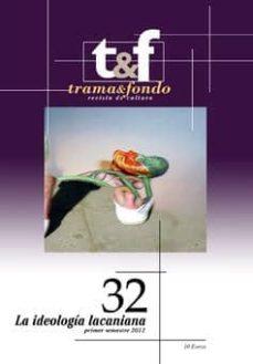 Encuentroelemadrid.es Trama &Amp; Fondo Nº 32: La Ideologia Lacaniana Image