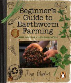 beginner's guide to earthworm farming (ebook)-mary murphy-9780143527862
