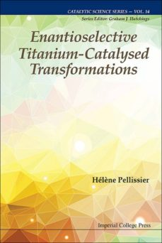enantioselective titanium-catalysed transformations (ebook)-hélène pellissier-9781783268962