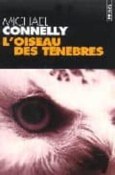 Descargar libros electrónicos gratis holandés L OISEAU DES TENEBRES de MICHAEL CONNELLY en español ePub iBook 9782020562362