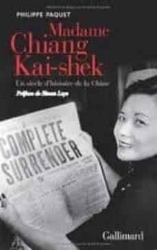 madame chiang kai-shek : un siècle d histoire de la chine-philippe paquet-9782070129362