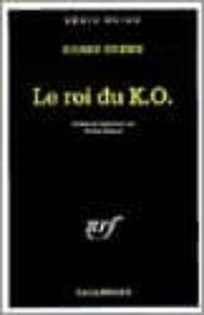 Libros de texto para descargar ipad LE ROI DU K.O. (Spanish Edition) RTF 9782070346462