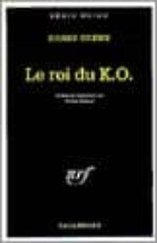 Descargar ebook desde google book mac LE ROI DU K.O. de HARRY CREWS PDB