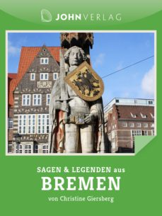 sagen und legenden aus bremen (ebook)-christine giersberg-9783942057462