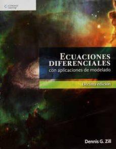 Descargar Ebook gratis hoy ECUACIONES DIFERENCIALES CON APLICACIONES DE MODELADO de DENNIS G. ZILL PDB CHM 9786075194462 (Spanish Edition)