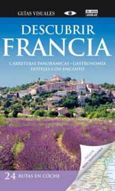 Geekmag.es Descubrir Francia: Descubrir En Coche (Guia Visuales De Viaje) Image