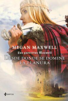desde donde se domine la llanura (saga las guerreras maxwell 2)-megan maxwell-9788408007562