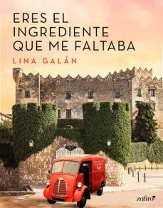eres el ingrediente que me faltaba (ebook)-lina galan-9788408177562