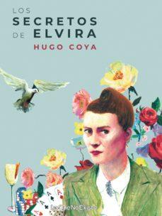 Ebook fácil de descargar LOS SECRETOS DE ELVIRA: ERAN TIEMPOS CONVULSOS... de HUGO COYA en español DJVU 9788412025262
