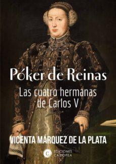 Titantitan.mx Poker De Reinas: Las Cuatro Hermanas De Carlos V Image