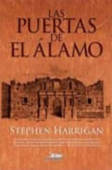 las puertas de el alamo-stephen harrigan-9788415156062