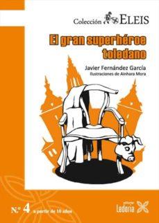 EL GRAN SUPERHEROE TOLEDANO - J. FERNANDEZ GARCIA | Triangledh.org