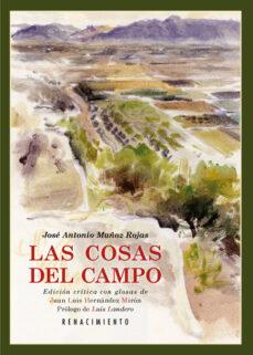 Descargas de libros de audio gratis para mp3 LAS COSAS DEL CAMPO (Spanish Edition) de JOSE ANTONIO MUÑOZ ROJAS
