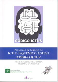 Descargas de libros electrónicos gratis para iPod Touch PROTOCOLO DE MANEJO DE ICTUS ISQUÉMICO AGUDO - CÓDIGO ICTUS MOBI FB2 in Spanish 9788416270262