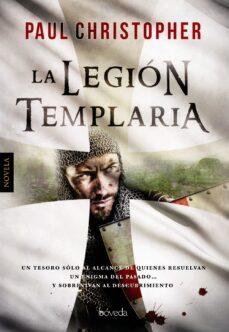 Descargas de libros electrónicos gratis mobi LA LEGIÓN TEMPLARIA en español  9788416691562 de PAUL CHRISTOPHER