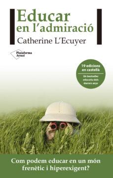 educar en l´admiració-catherine l ecuyer-9788416820962