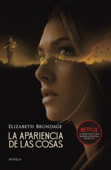Descarga gratuita de libros kindle gratis LA APARIENCIA DE LAS COSAS de ELIZABETH BRUNDAGE (Spanish Edition) 9788417128562 iBook