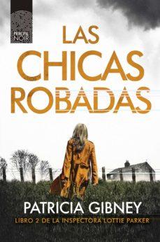 Descarga gratuita de libros de audio para ingles. LAS CHICAS ROBADAS (SERIE LOTTIE PARKER 2) 9788417333362 (Spanish Edition)