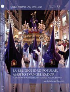 Libros gratis en línea para descargar. LA RELIGIOSIDAD POPULAR, AMBITO EVANGELIZADOR. II JORNADA DE ACTU ALIZACION PASTORAL PARA SACERDOTES en español 9788417561062
