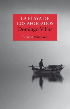 Descargar google books pdf en formato gratuito. LA PLAYA DE LOS AHOGADOS in Spanish de DOMINGO VILLAR