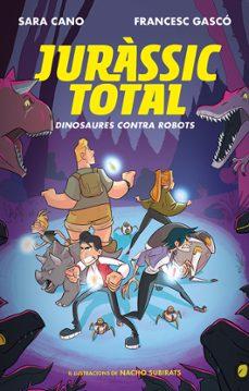 dinosaures contra robots (serie jurassic total 2)-sara cano-francesc gasco-9788420487762
