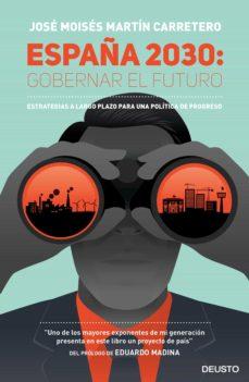 españa 2030: gobernar el futuro (ebook)-jose moises martin carretero-9788423424962