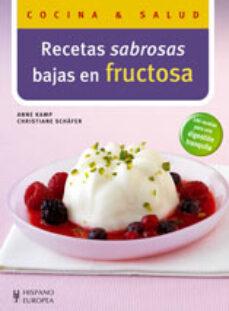 recetas sabrosas bajas en fructosa-anna kamp-christiane shafer-9788425518362