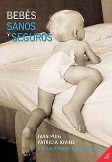 Los mejores libros de audio del vendedor gratis descargar BEBES SANOS Y SEGUROS  de IVAN PUIG, PATRICIA IOVINE