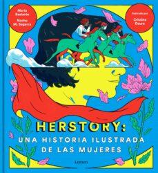 herstory: una historia ilustrada de las mujeres-nacho moreno-maria bastaros-daura cri-9788426404862