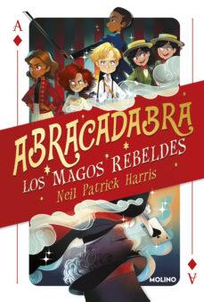 abracadabra 1: los magos rebeldes-neil patrick harris-9788427213562