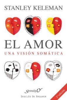 Descargar EL AMOR UNA VISION SOMATICA gratis pdf - leer online