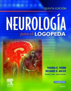 Libros gratis para descargas de maniquíes. NEUROLOGIA PARA EL LOGOPEDA (5ª ED.) de W. WEBB, R. K. ADLER 9788445820162 en español