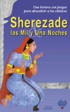 Descargas de libros gratis para Blackberry SHEREZADE: LAS MIL Y UNA NOCHES  9788446018162 (Literatura española)
