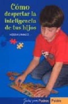 Lofficielhommes.es Como Despertar La Inteligencia De Tus Hijos (2ª Ed.) Image