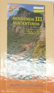 Bressoamisuradi.it Senderos Alicantinos Iii: 20 Itinerarios De Pequeño Recorrido Por L Alcoia, El Comtat Y La Foia De Castalla Image