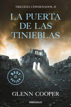 Descargas de libros electrónicos gratuitos de Rapidshare LA PUERTA DE LAS TINIEBLAS (TRILOGÍA CONDENADOS 2) FB2 CHM de GLENN COOPER 9788466344562 in Spanish