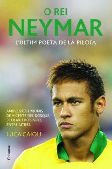 o rei neymar (edició en català) (ebook)-luca caioli-9788466418362